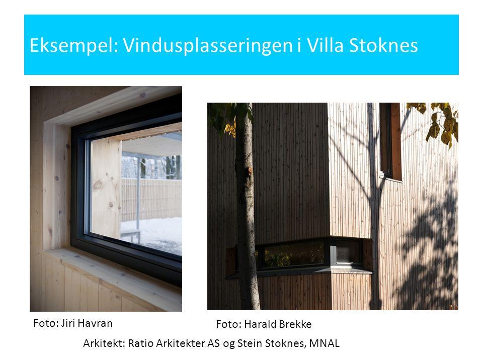 Foto: Jiri Havran Foto: Harald Brekke Eksempel: Vindusplasseringen i Villa Stoknes Arkitekt: Ratio Arkitekter AS og Stein Stoknes, MNAL