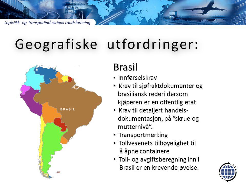 India • Stort marked i sterk vekst • Norge et lite marked benytter GSP- system (utnytte tollfordeler) • Produktspesifikt importsystem • Stor bruk av remburs