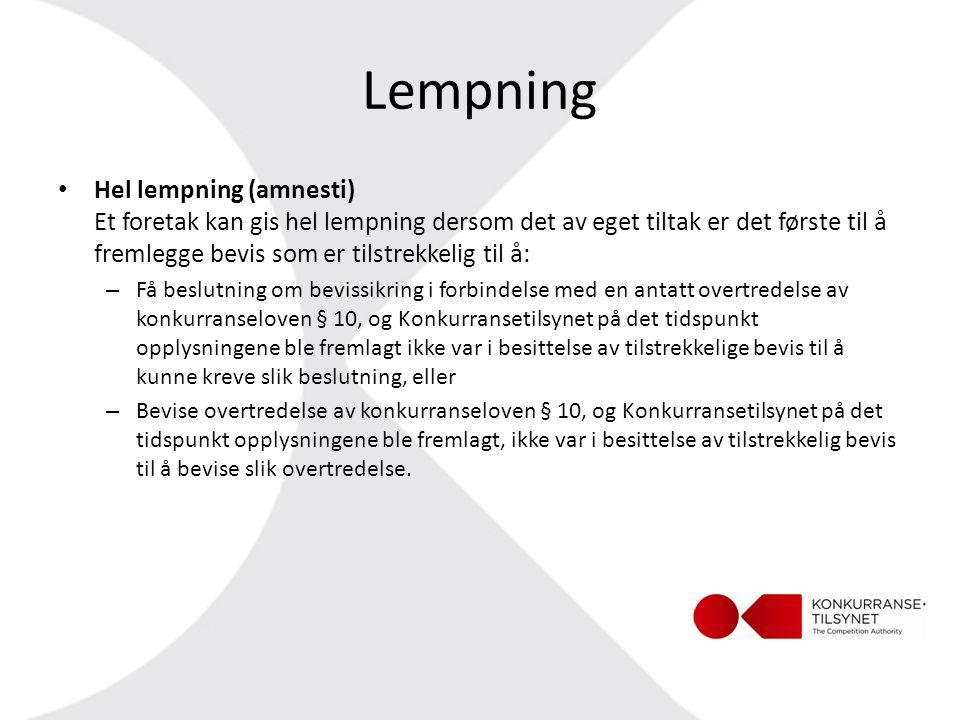 Lempning • Hel lempning (amnesti) Et foretak kan gis hel lempning dersom det av eget tiltak er det første til å fremlegge bevis som er tilstrekkelig t
