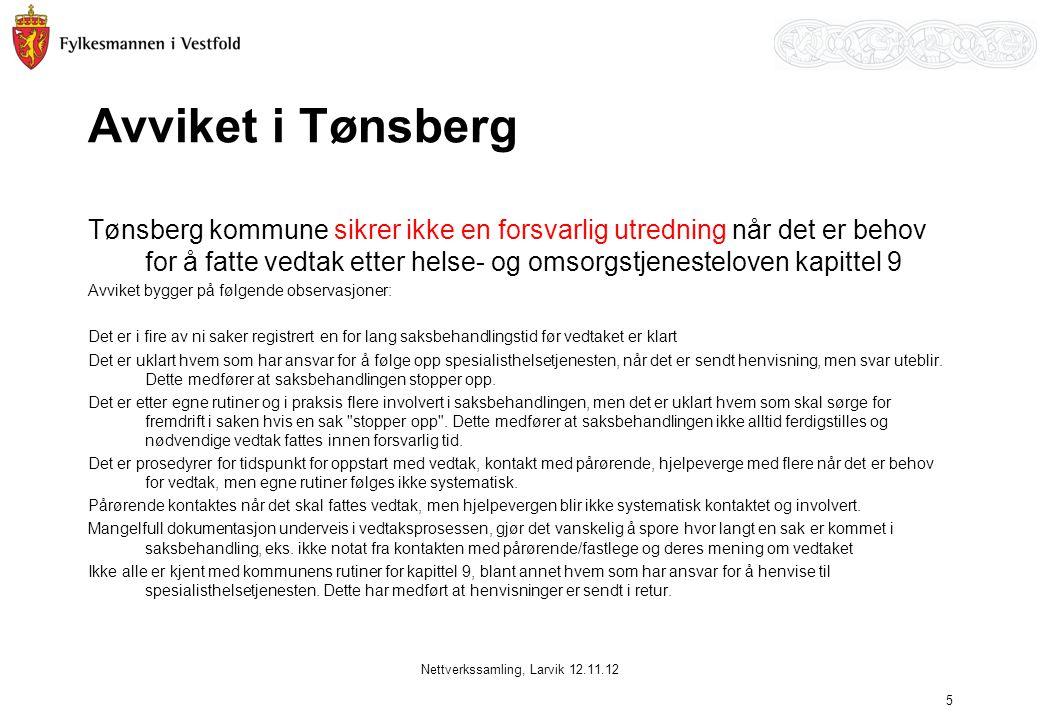 Avviket i Tønsberg Tønsberg kommune sikrer ikke en forsvarlig utredning når det er behov for å fatte vedtak etter helse- og omsorgstjenesteloven kapit