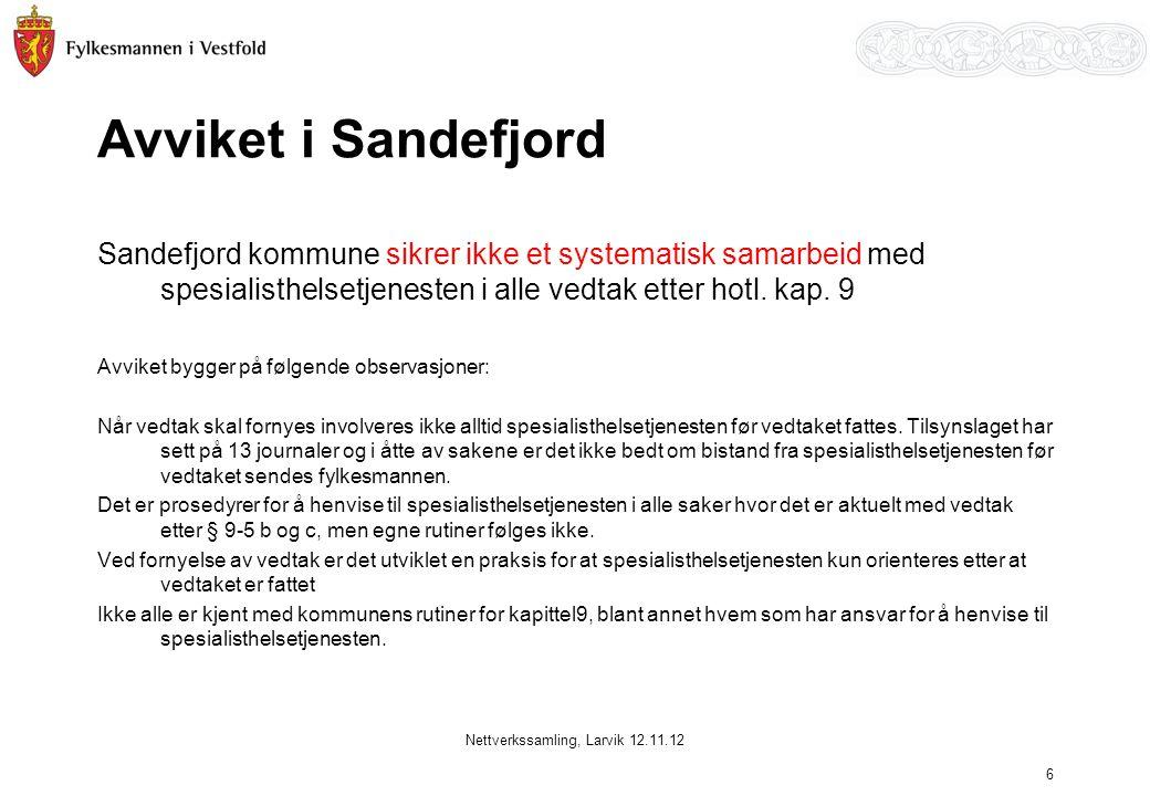 Avviket i Sandefjord Sandefjord kommune sikrer ikke et systematisk samarbeid med spesialisthelsetjenesten i alle vedtak etter hotl. kap. 9 Avviket byg