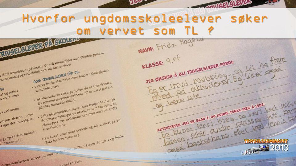 Hvorfor ungdomsskoleelever søker om vervet som TL ?