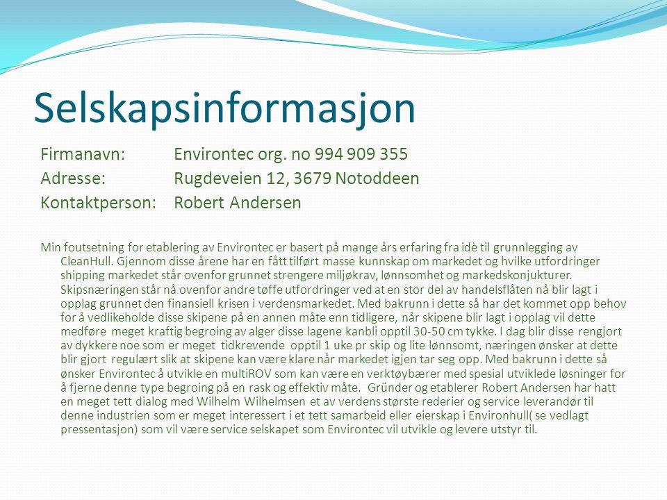 Selskapsinformasjon Firmanavn:Environtec org. no 994 909 355 Adresse:Rugdeveien 12, 3679 Notoddeen Kontaktperson:Robert Andersen Min foutsetning for e