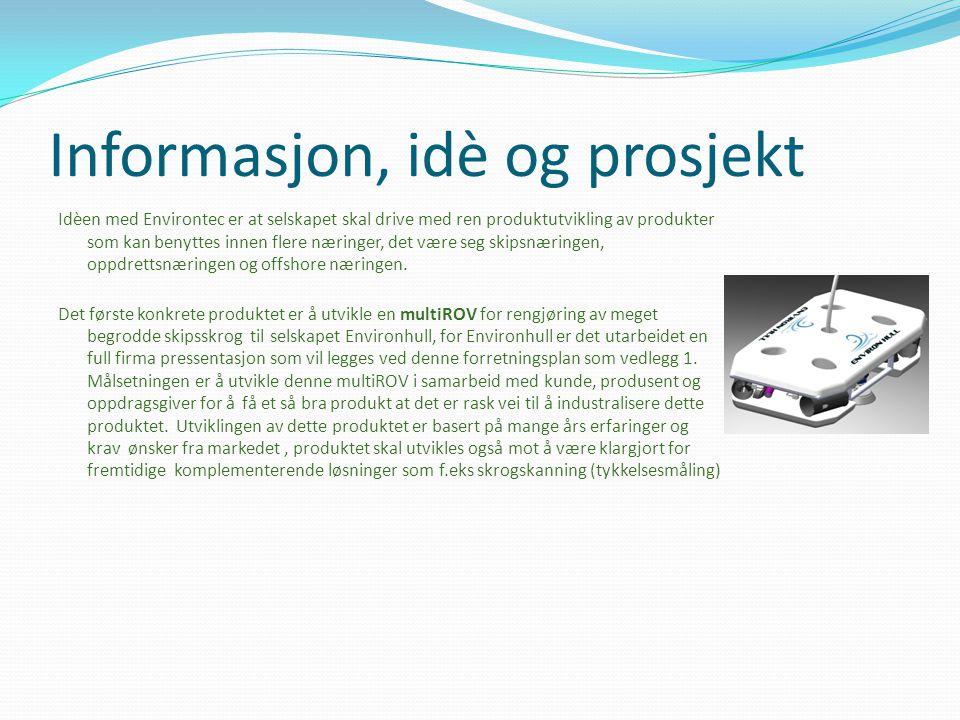 Informasjon, idè og prosjekt Idèen med Environtec er at selskapet skal drive med ren produktutvikling av produkter som kan benyttes innen flere næring