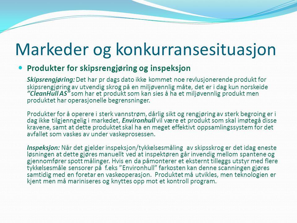 Markeder og konkurransesituasjon  Produkter for skipsrengjøring og inspeksjon Skipsrengjøring: Det har pr dags dato ikke kommet noe revlusjonerende p