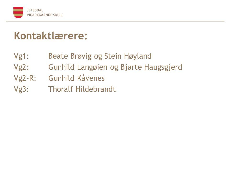 Kontaktlærere: Vg1: Beate Brøvig og Stein Høyland Vg2: Gunhild Langøien og Bjarte Haugsgjerd Vg2-R:Gunhild Kåvenes Vg3:Thoralf Hildebrandt