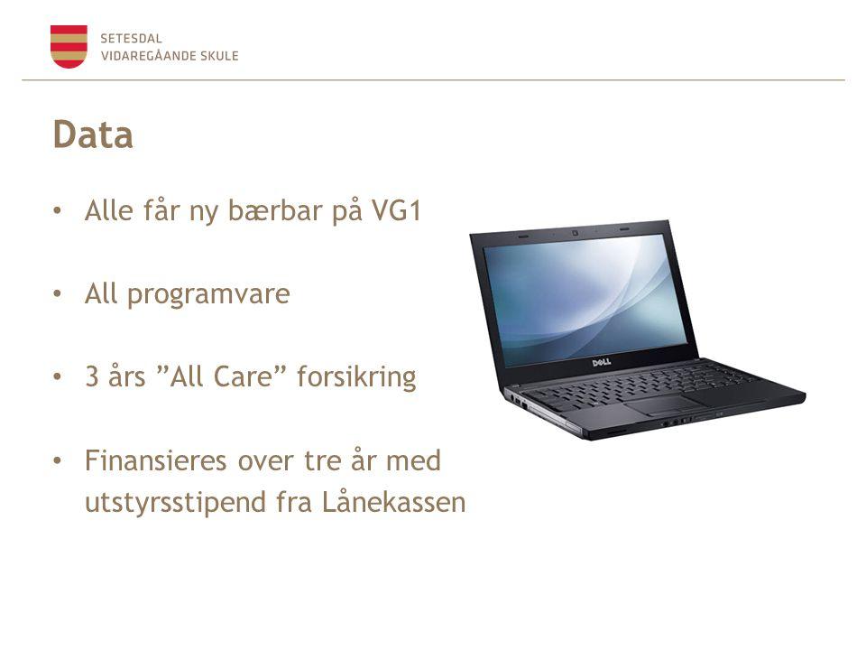 Data • Alle får ny bærbar på VG1 • All programvare • 3 års All Care forsikring • Finansieres over tre år med utstyrsstipend fra Lånekassen