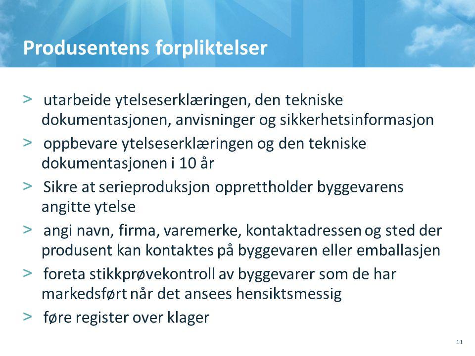 Produsentens forpliktelser >utarbeide ytelseserklæringen, den tekniske dokumentasjonen, anvisninger og sikkerhetsinformasjon >oppbevare ytelseserklæri