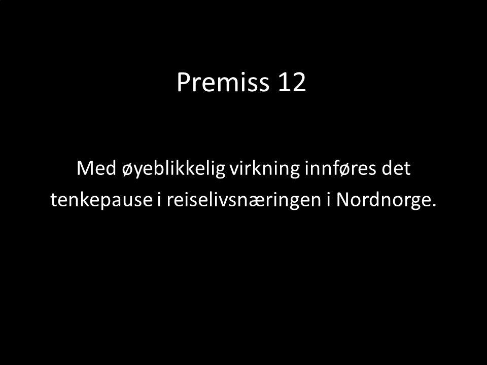 Med øyeblikkelig virkning innføres det tenkepause i reiselivsnæringen i Nordnorge. Premiss 12