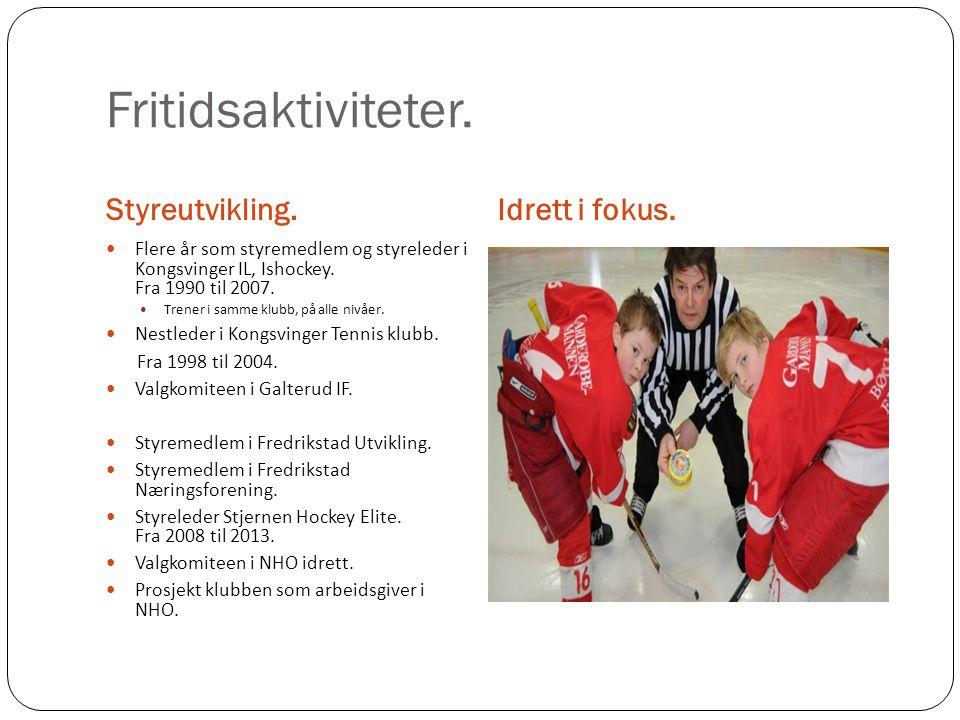 Fritidsaktiviteter.  Flere år som styremedlem og styreleder i Kongsvinger IL, Ishockey. Fra 1990 til 2007.  Trener i samme klubb, på alle nivåer. 
