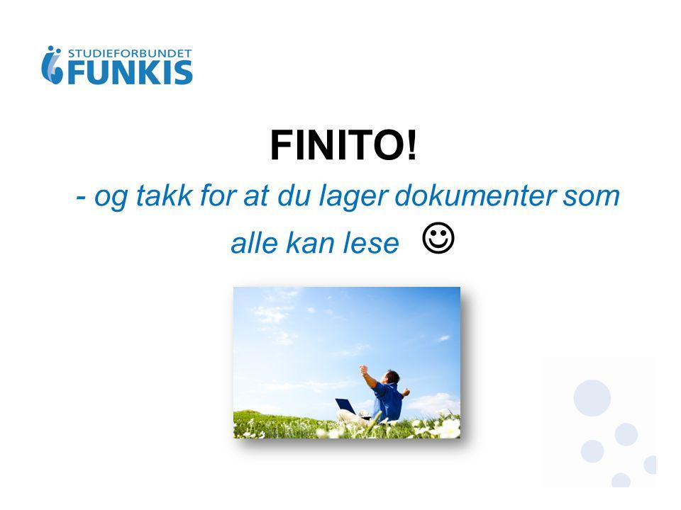 FINITO! - og takk for at du lager dokumenter som alle kan lese 