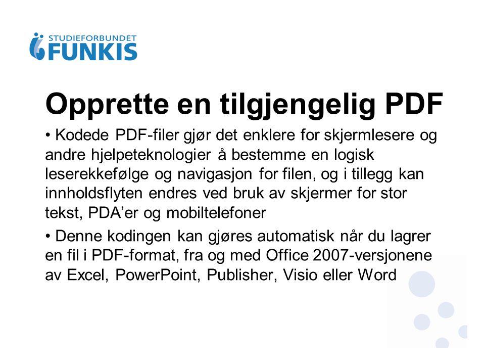 Opprette en tilgjengelig PDF • Kodede PDF-filer gjør det enklere for skjermlesere og andre hjelpeteknologier å bestemme en logisk leserekkefølge og na