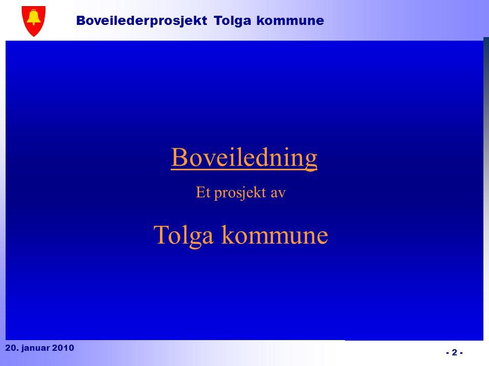 Boveilederprosjekt Tolga kommune 20.januar 2010 - 3 - Mål: 1.
