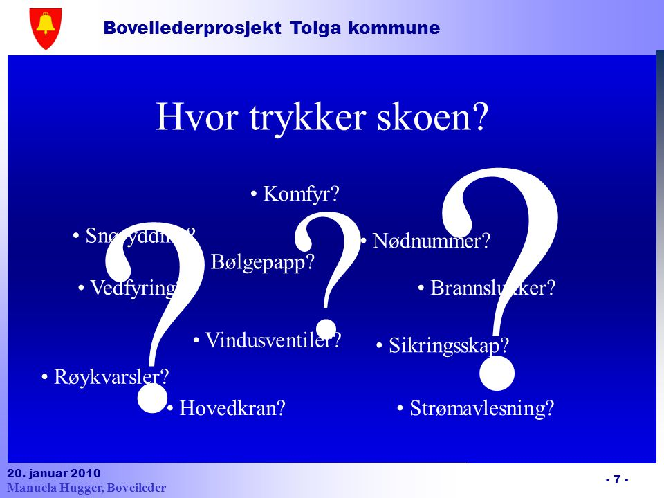 Boveilederprosjekt Tolga kommune 20.januar 2010 - 8 - Hva.