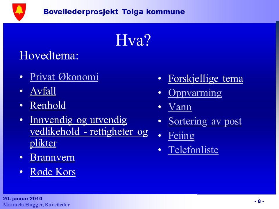 Boveilederprosjekt Tolga kommune 20.januar 2010 - 9 - Hvordan.
