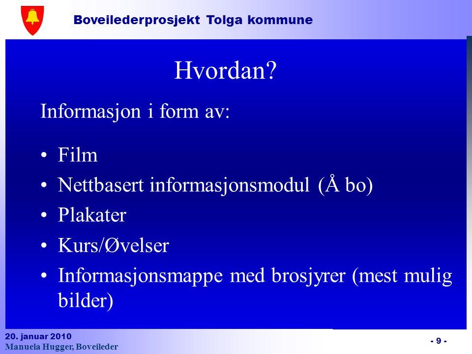 Boveilederprosjekt Tolga kommune 20.januar 2010 - 10 - Hvem.