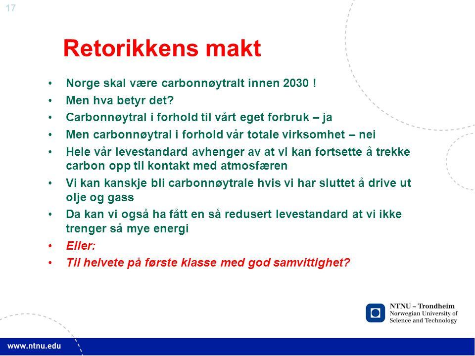 17 Retorikkens makt •Norge skal være carbonnøytralt innen 2030 .