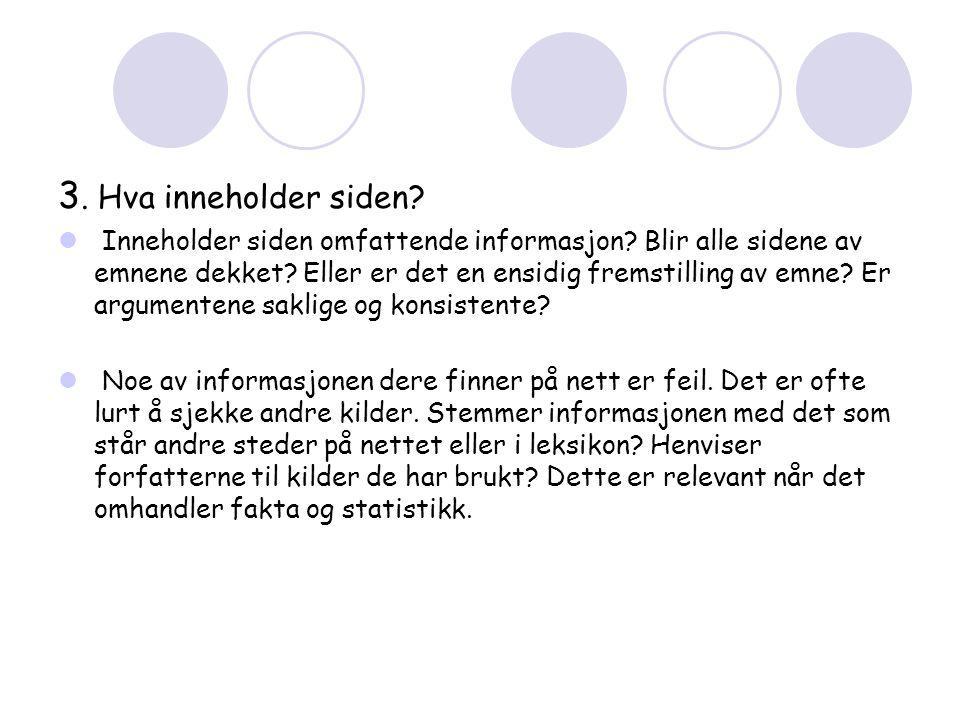 3.Hva inneholder siden.  Inneholder siden omfattende informasjon.
