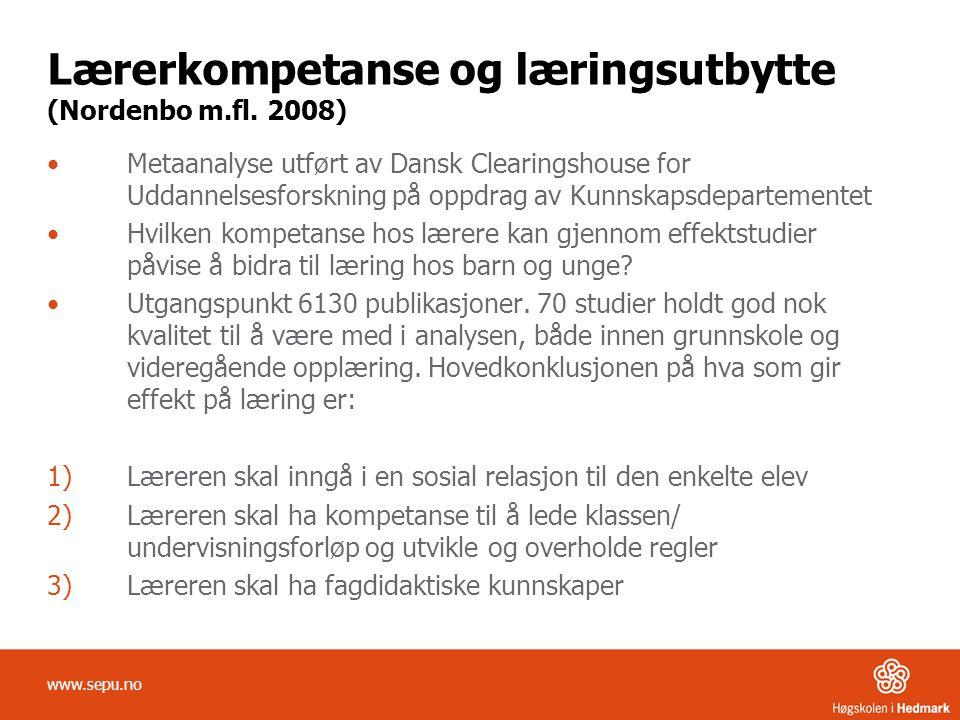 Lærerkompetanse og læringsutbytte (Nordenbo m.fl. 2008) •Metaanalyse utført av Dansk Clearingshouse for Uddannelsesforskning på oppdrag av Kunnskapsde