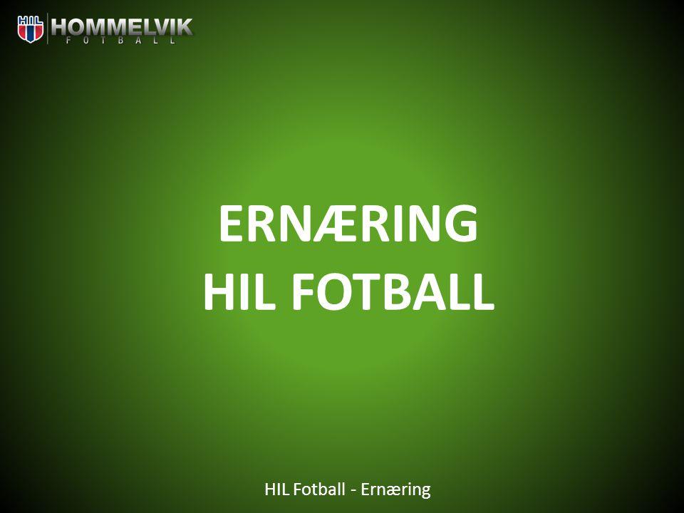 HIL Fotball - Ernæring ERNÆRING HIL FOTBALL