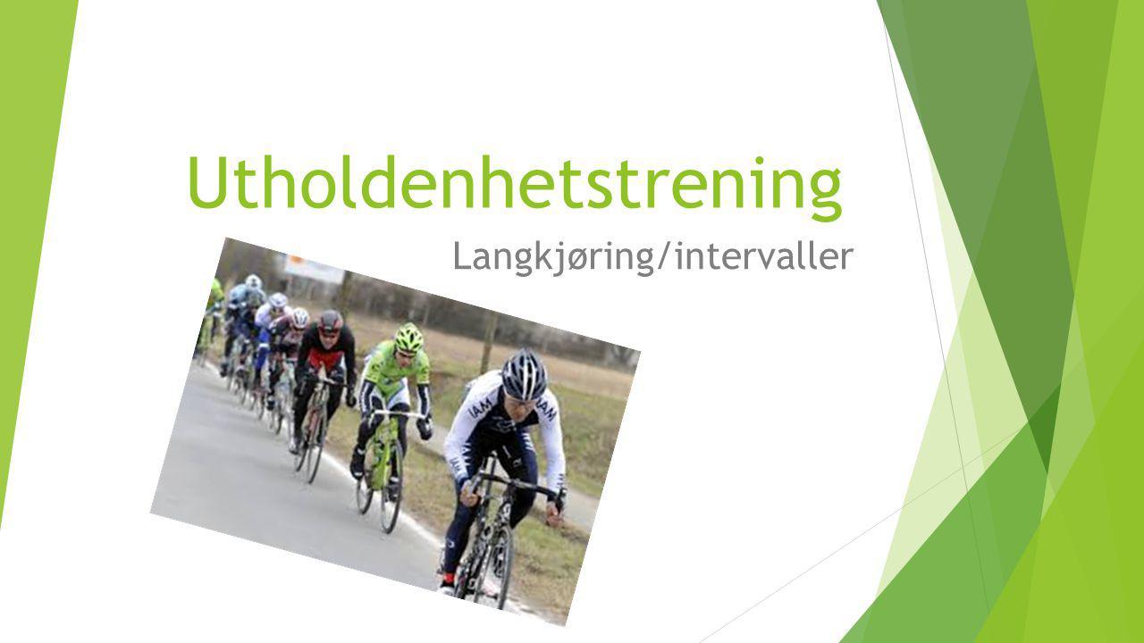 Utholdenhetstrening Langkjøring/intervaller