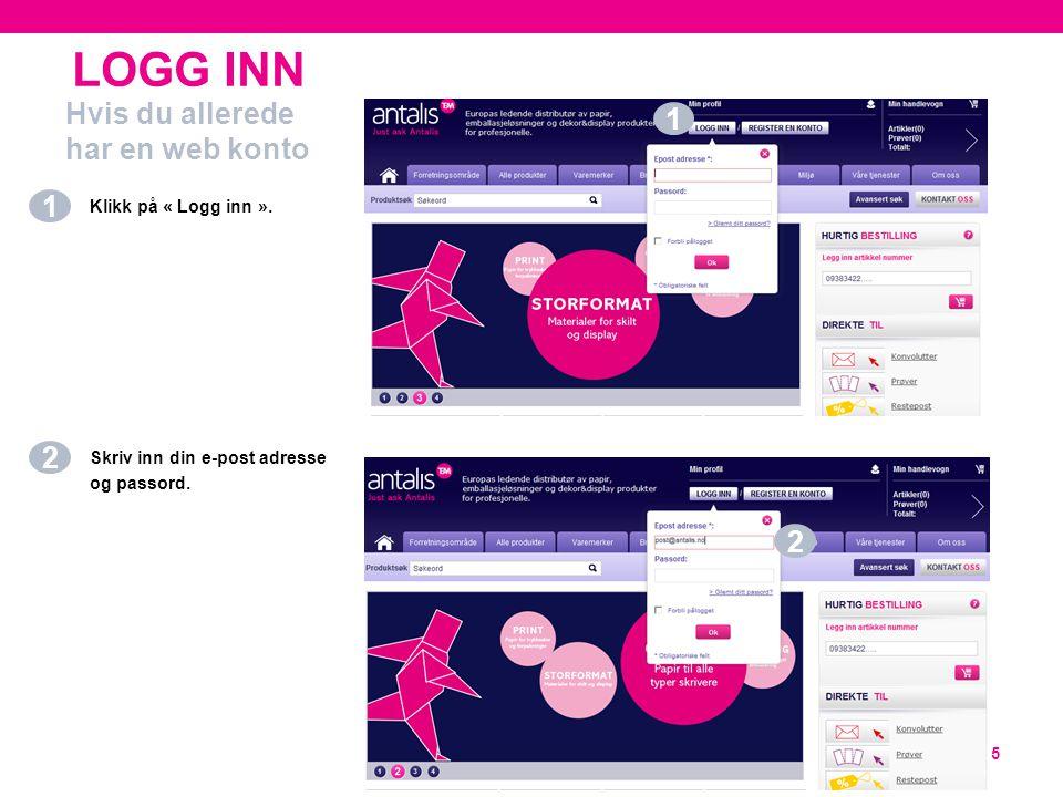 5 Klikk på « Logg inn ». Hvis du allerede har en web konto Skriv inn din e-post adresse og passord. 1 2 1 2