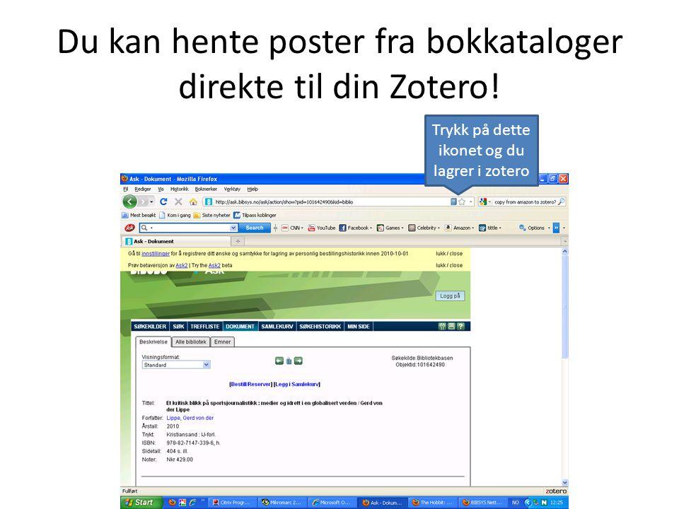 Du kan hente poster fra bokkataloger direkte til din Zotero! Trykk på dette ikonet og du lagrer i zotero