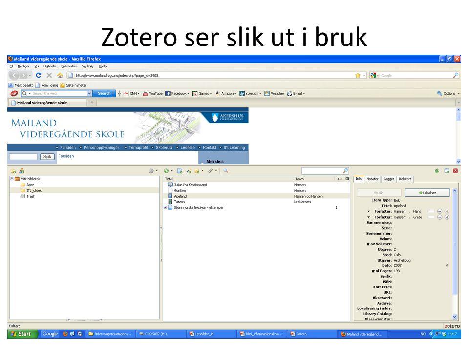 Få Zotero på din maskin Zotero fungerer bare på Firefox.