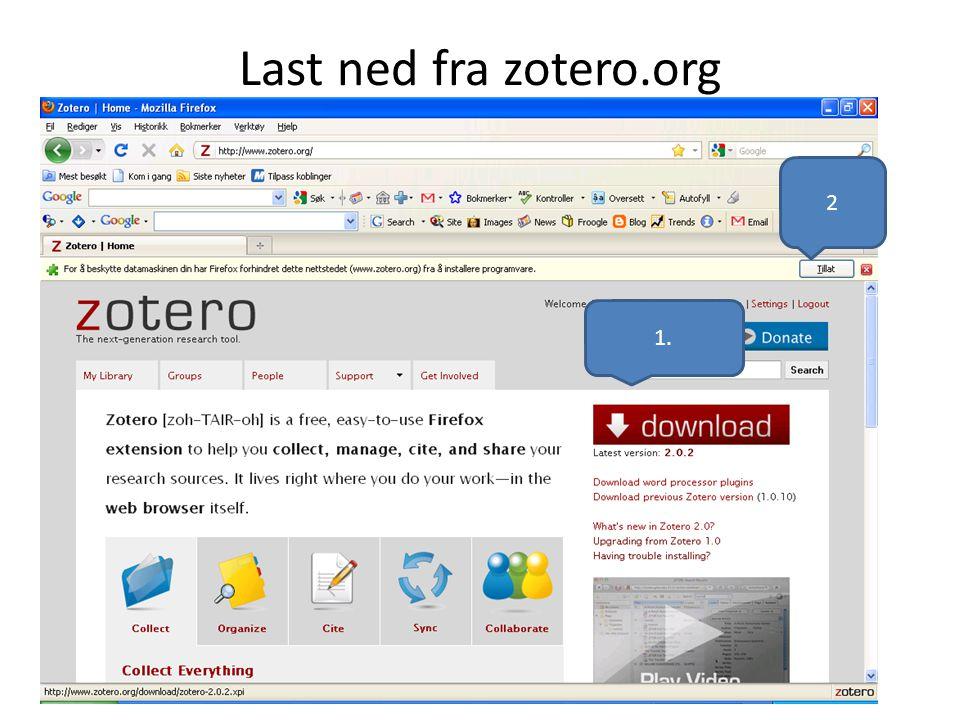 Last ned fra zotero.org 1. 2