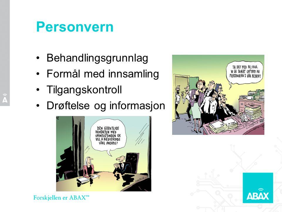 Personvern •Behandlingsgrunnlag •Formål med innsamling •Tilgangskontroll •Drøftelse og informasjon