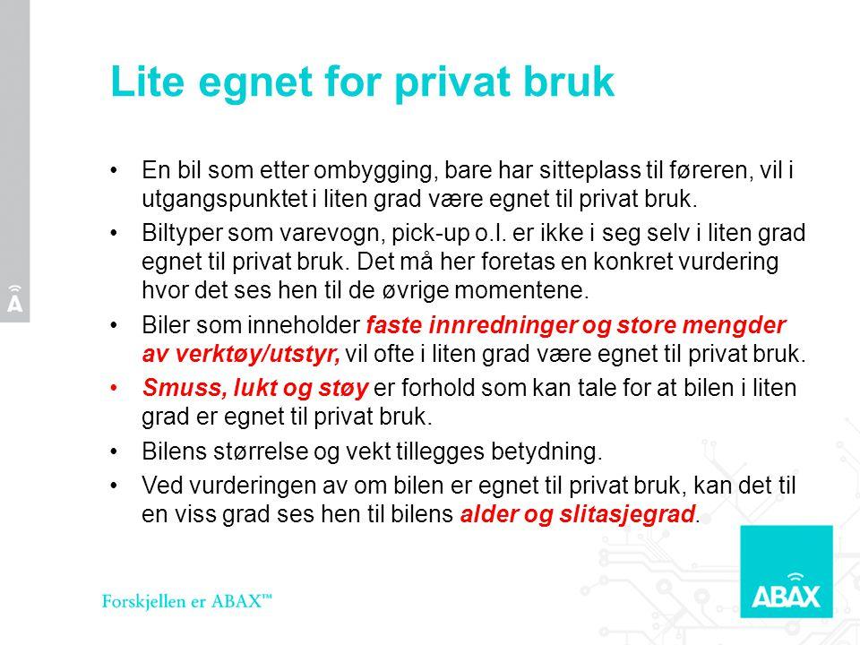 Lite egnet for privat bruk •En bil som etter ombygging, bare har sitteplass til føreren, vil i utgangspunktet i liten grad være egnet til privat bruk.