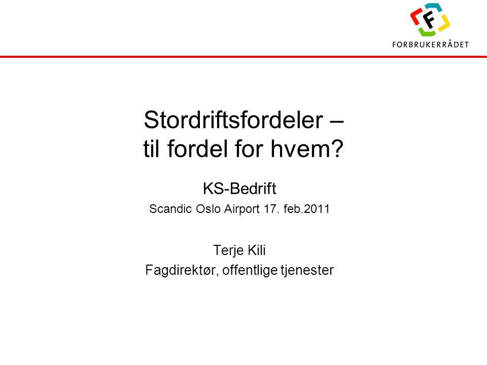 Stordriftsfordeler – til fordel for hvem. KS-Bedrift Scandic Oslo Airport 17.