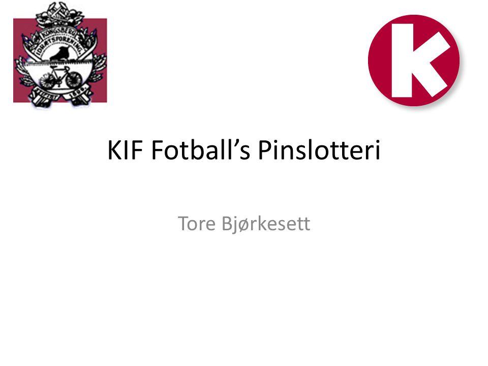 KIF Fotball's Pinslotteri Tore Bjørkesett