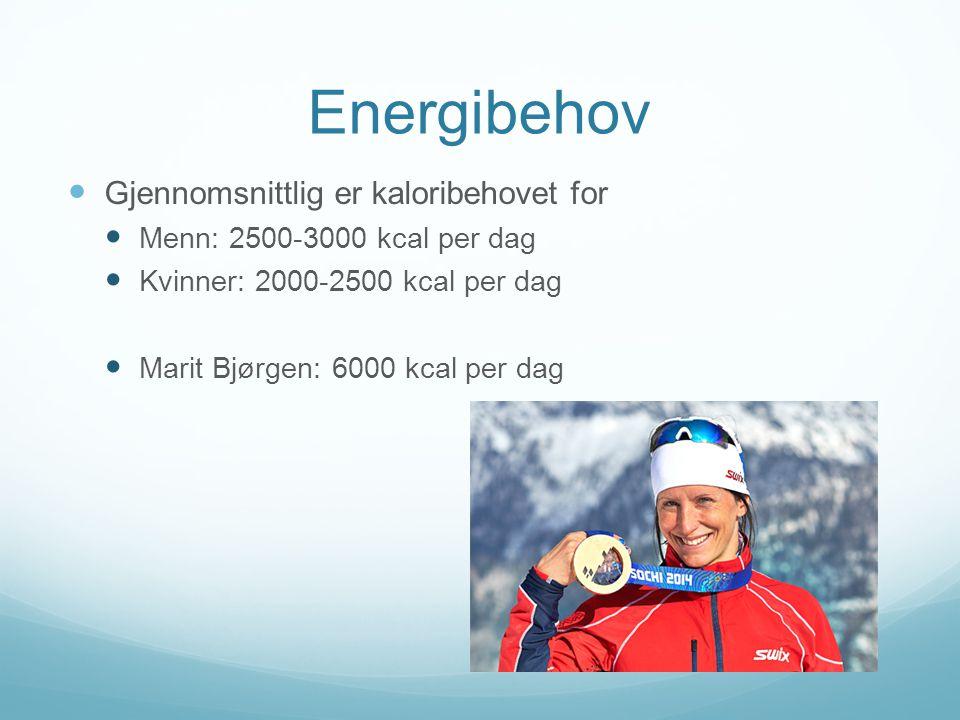 Energibehov  Gjennomsnittlig er kaloribehovet for  Menn: 2500-3000 kcal per dag  Kvinner: 2000-2500 kcal per dag  Marit Bjørgen: 6000 kcal per dag