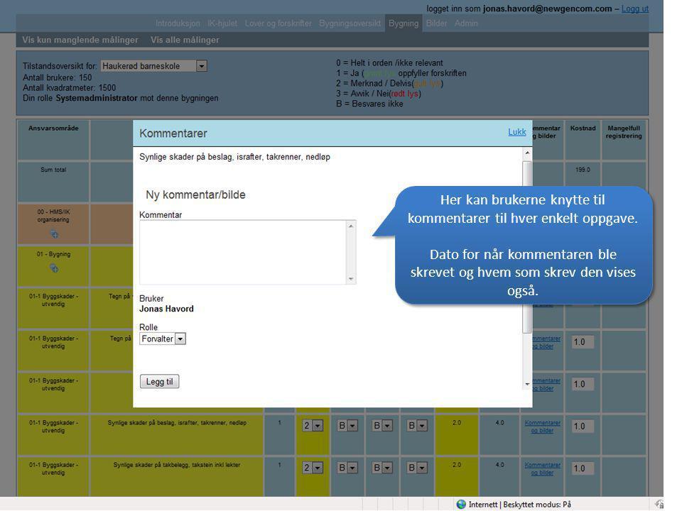 Her kan brukerne knytte til kommentarer til hver enkelt oppgave. Dato for når kommentaren ble skrevet og hvem som skrev den vises også. Her kan bruker
