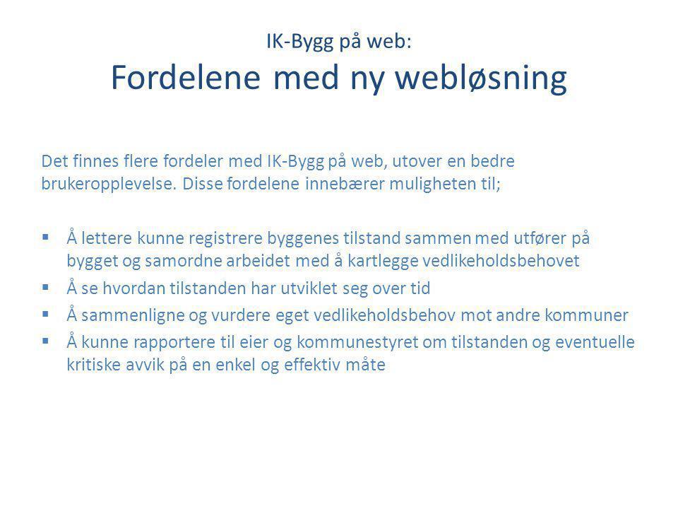 IK-Bygg på web: Fordelene med ny webløsning Det finnes flere fordeler med IK-Bygg på web, utover en bedre brukeropplevelse. Disse fordelene innebærer