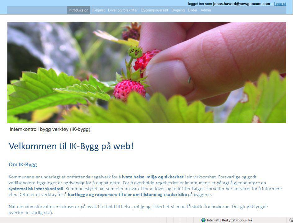 Velkommen til IK-Bygg på web! Om IK-Bygg Kommunene er underlagt et omfattende regelverk for å ivata helse, miljø og sikkerhet i sin virksomhet. Forsva