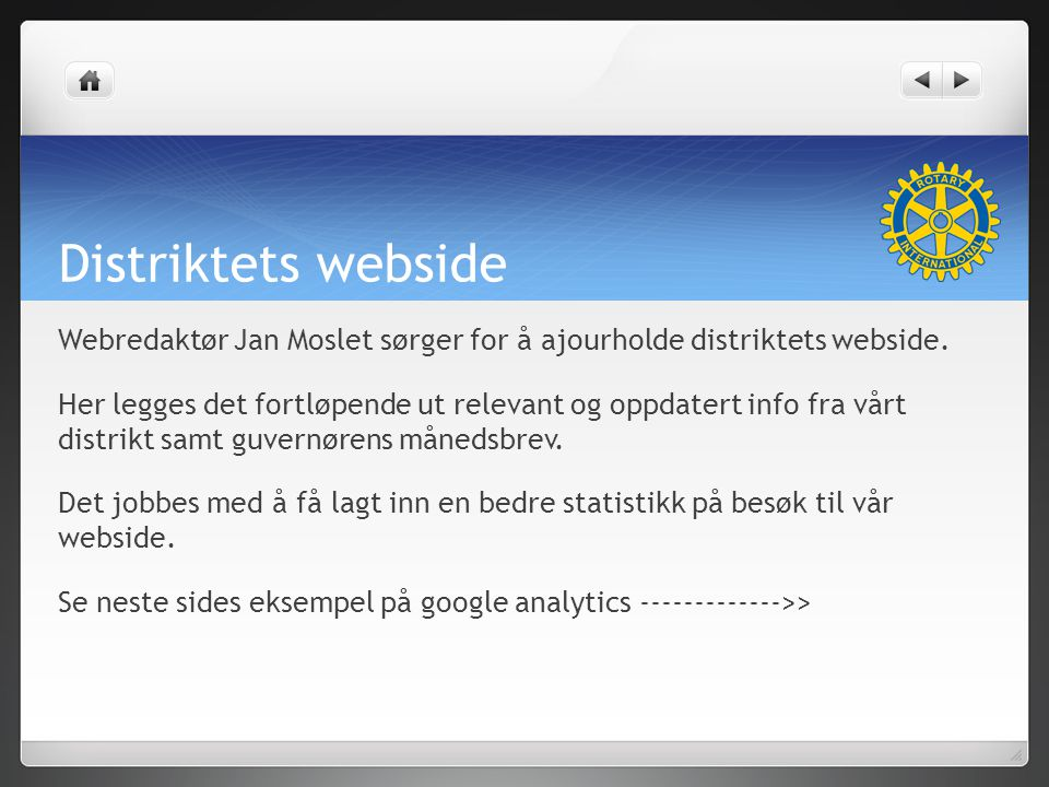 Distriktets webside Webredaktør Jan Moslet sørger for å ajourholde distriktets webside.