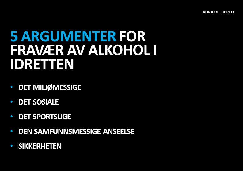 MEN TRENGER VI VIRKELIG Å LAGE LOVER OG REGLER? ALKOHOL | IDRETT