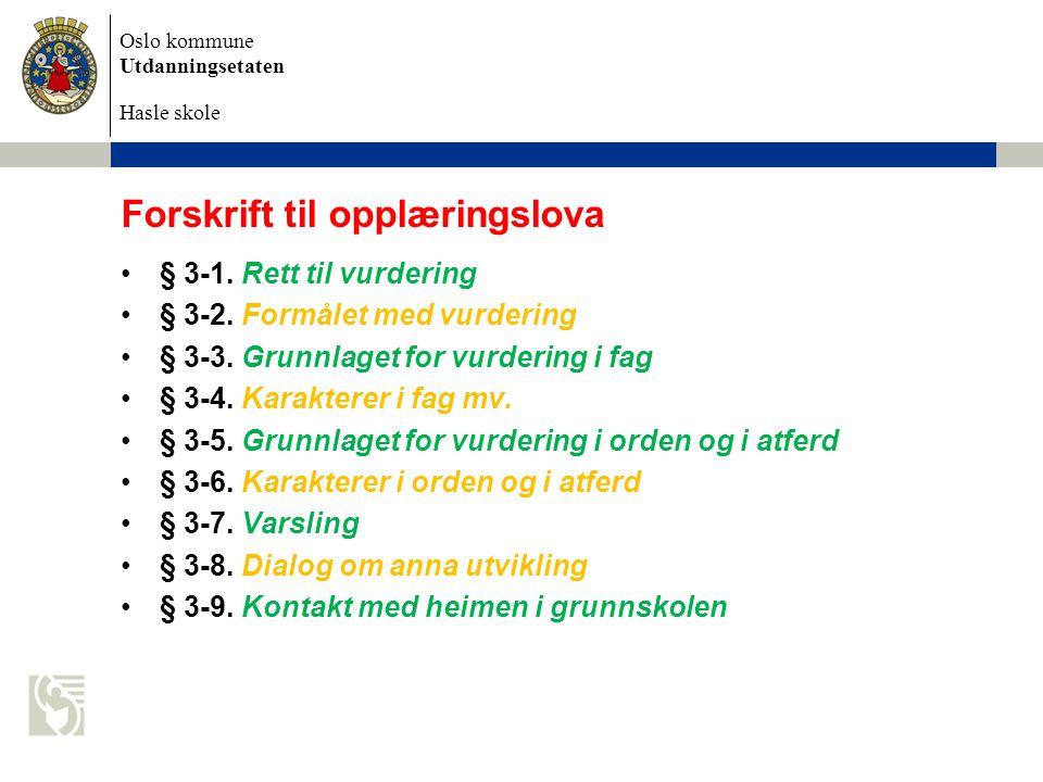 Oslo kommune Utdanningsetaten Hasle skole Forskrift til opplæringslova •§ 3-1.