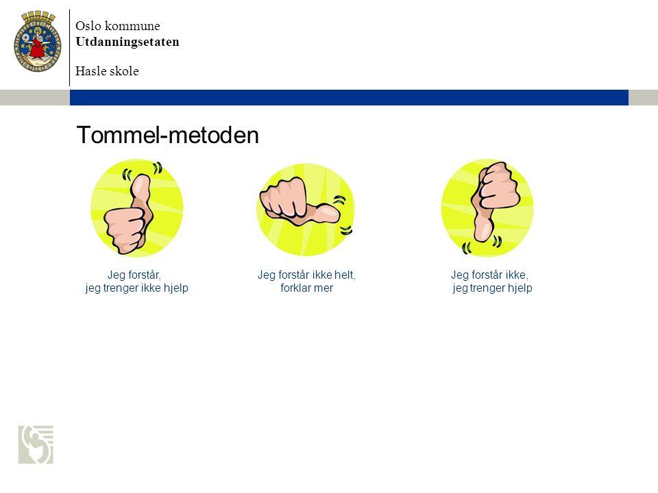 Oslo kommune Utdanningsetaten Hasle skole Tommel-metoden Jeg forstår, Jeg forstår ikke helt, Jeg forstår ikke, jeg trenger ikke hjelp forklar mer jeg trenger hjelp