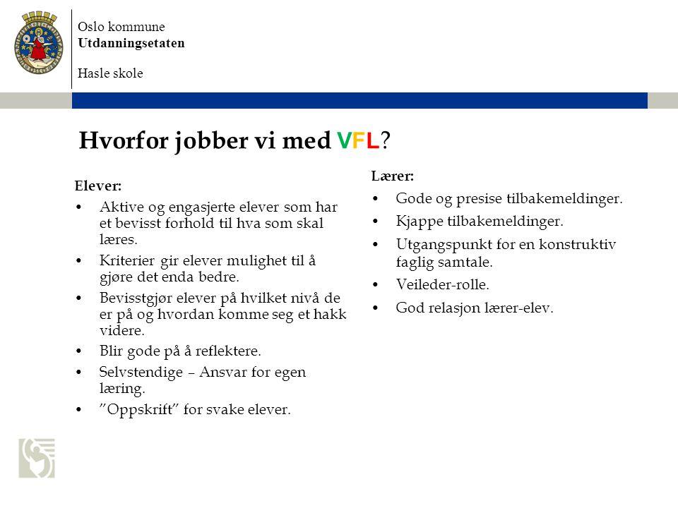 Oslo kommune Utdanningsetaten Hasle skole Hvorfor jobber vi med VFL .