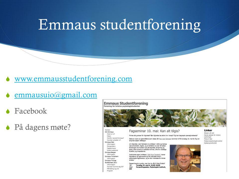 Emmaus studentforening  www.emmausstudentforening.com www.emmausstudentforening.com  emmausuio@gmail.com emmausuio@gmail.com  Facebook  På dagens møte?