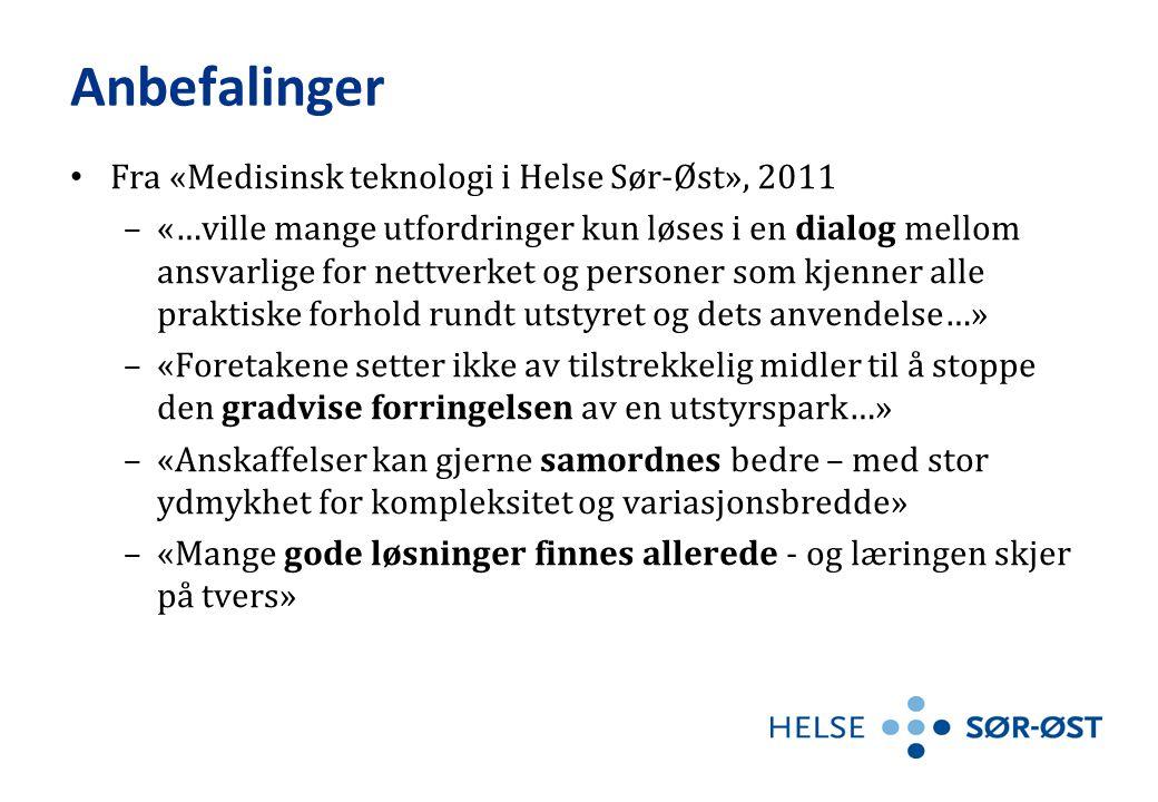 Anbefalinger • Fra «Medisinsk teknologi i Helse Sør-Øst», 2011 –«…ville mange utfordringer kun løses i en dialog mellom ansvarlige for nettverket og p