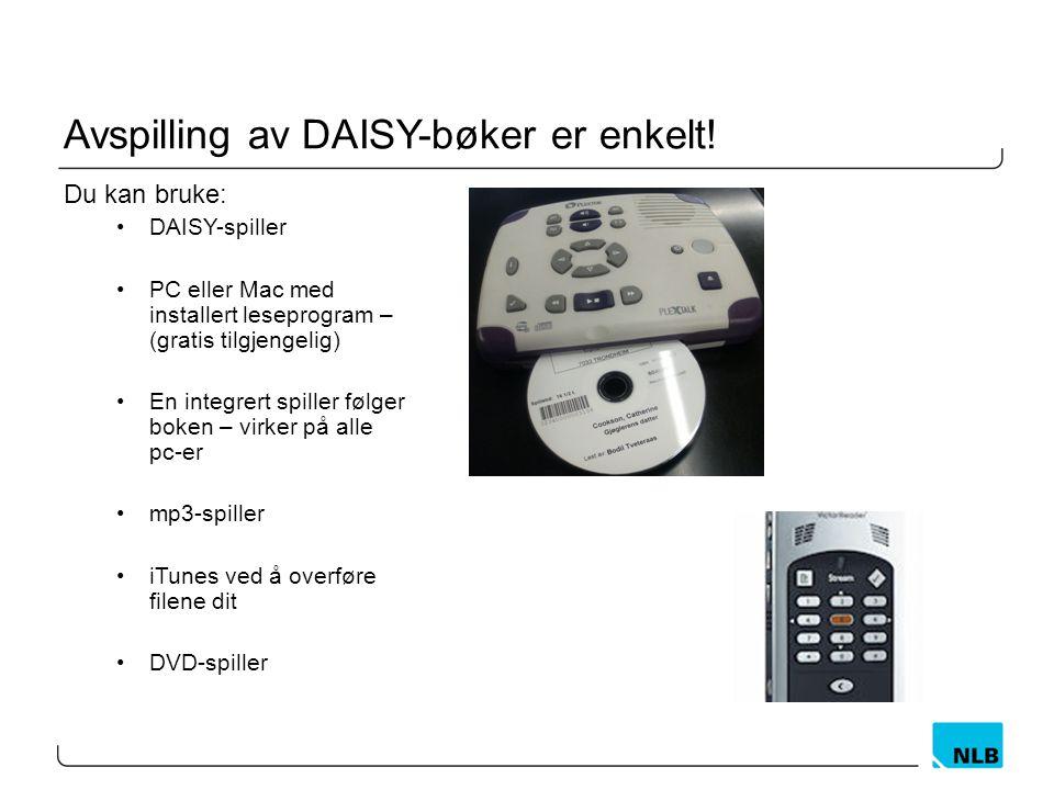 Avspilling av DAISY-bøker er enkelt.