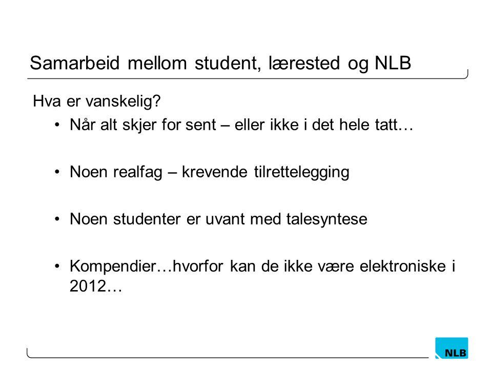 Samarbeid mellom student, lærested og NLB Hva er vanskelig.