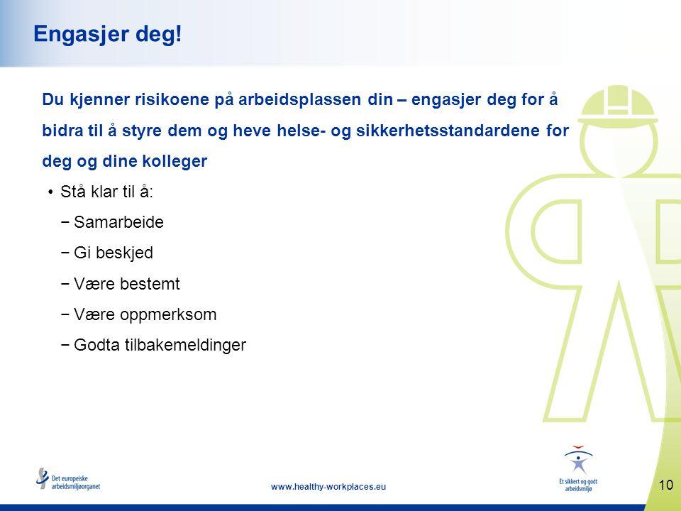 10 www.healthy-workplaces.eu Engasjer deg.