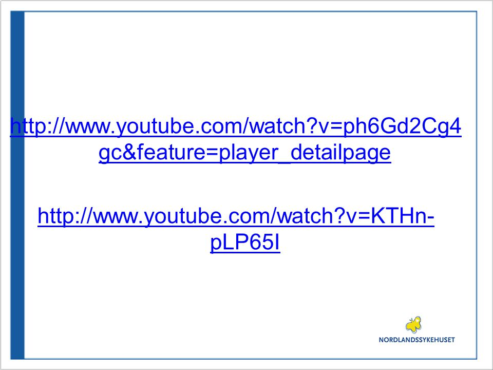 http://www.youtube.com/watch?v=ph6Gd2Cg4 gc&feature=player_detailpage http://www.youtube.com/watch?v=KTHn- pLP65I