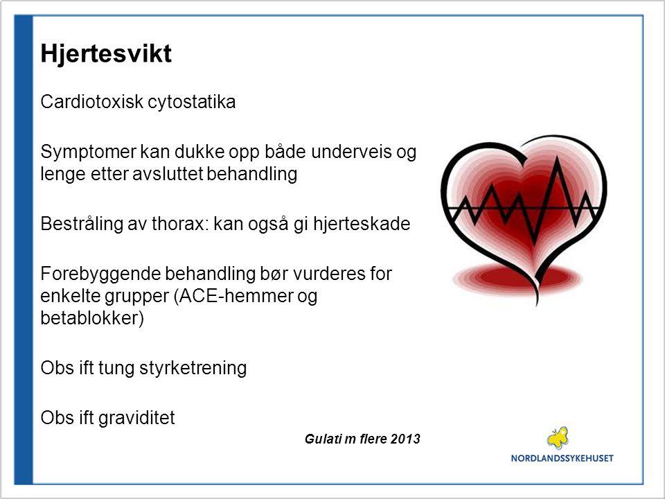 Hjertesvikt Cardiotoxisk cytostatika Symptomer kan dukke opp både underveis og lenge etter avsluttet behandling Bestråling av thorax: kan også gi hjer