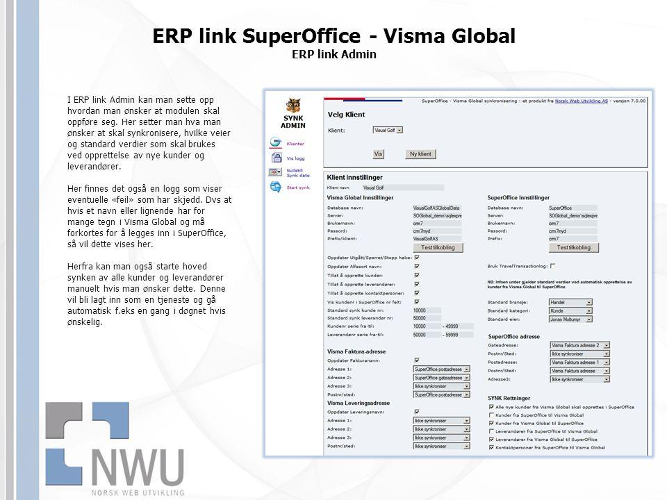 I ERP link Admin kan man sette opp hvordan man ønsker at modulen skal oppføre seg. Her setter man hva man ønsker at skal synkronisere, hvilke veier og